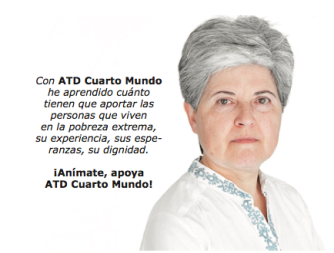 """""""Con ATD Cuarto Mundo he aprendido cuánto tienen que aportar las personas que viven en la pobreza extrema, su experiencia, sus esperanza, su dignidad. ¡Anímate, apoya a ATD Cuarto Mundo!"""" - Mª Luisa"""